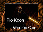PLO KOON VERSION ONE