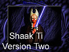 Shaak Ti Version Two